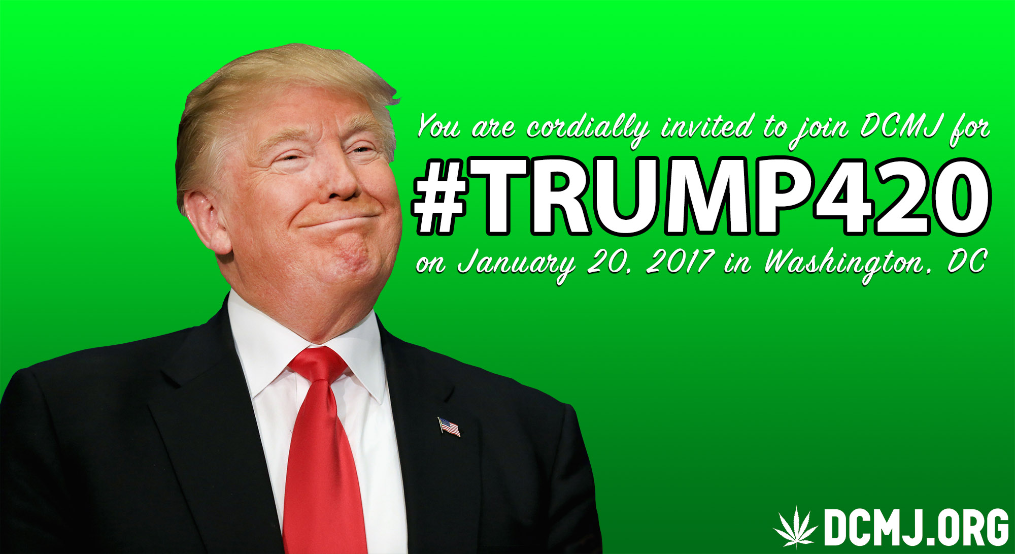 Join us for Trump420 on January 20, 2017!